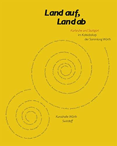 Land auf, Land ab: Karlsruhe und Stuttgart im Kaleidoskop der Sammlung W?rth: n/a