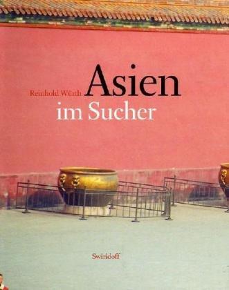 9783899290868: Reinhold Wurth: Asien Im Sucher