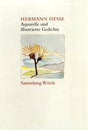 Aquarelle und illustrierte Gedichte: Hesse, Hermann