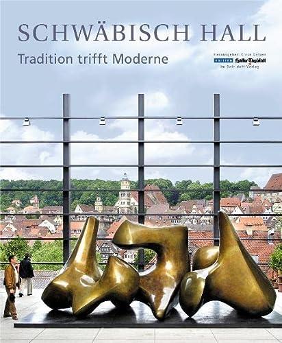 9783899291230: Schwäbisch Hall - Tradition trifft Moderne