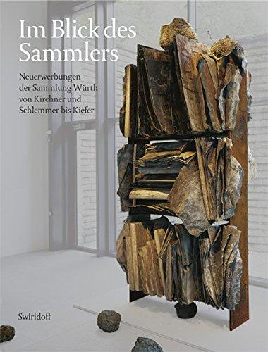 9783899291490: Im Blick des Sammlers: Neuerwerbungen der Sammlung Würth von Kirchner und Schlemmer bis Kiefer