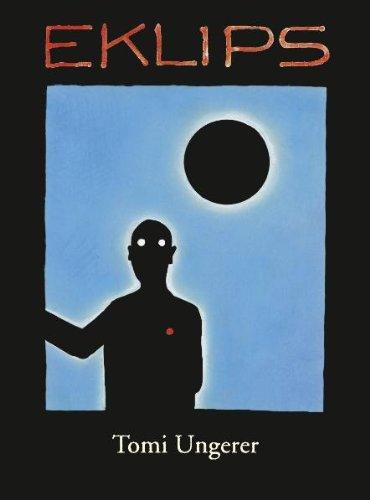 9783899291735: Tomi Ungerer: Eklips � Neues f�r die Augen. Katalog zur gro�en Tomi Ungerer Ausstellung in der Kunsthalle W�rth in Schw�bisch Hall