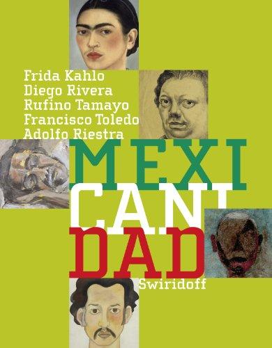 9783899292404: Mexicanidad: Frida Kahlo, Diego Rivera, Ruffino Tamayo, Francisco Toledo, Adolfo Riestra