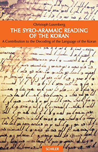 9783899300888: The Syro-Aramaic Reading of the Koran: A Contribution to the Decoding of the Language of the Koran