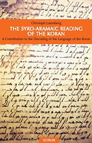 9783899300888: Syro-Aramaic Reading of the Koran: A Contribution to the Decoding of the Language of the Koran