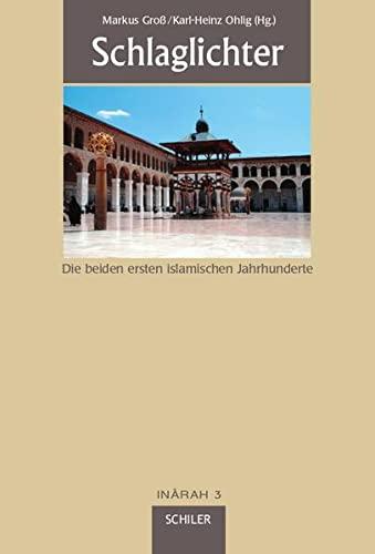 9783899302240: Schlaglichter: Die beiden ersten islamischen Jahrhunderte