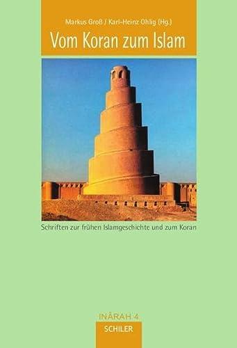 Vom Koran zum Islam: Schriften zur frühen: Geneviève Gobillot; Volker