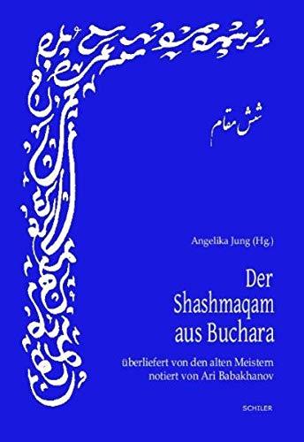 Der Shashmaqam aus Buchara: Angelika Jung