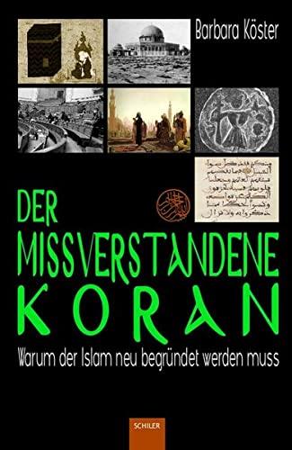 Der missverstandene Koran - Barbara Köster