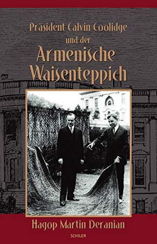 9783899304237: Deranian, H: Präsident Calvin Coolidge und der Armenische Wa