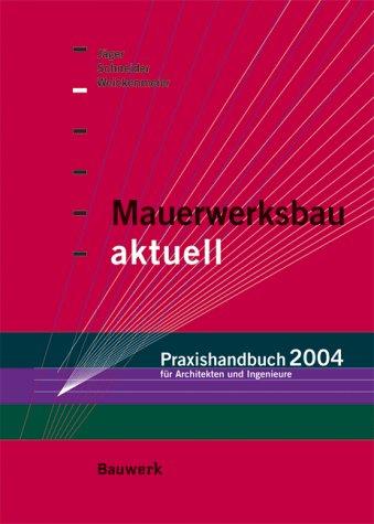 9783899320336: Mauerwerksbau aktuell - Praxishandbuch 2004