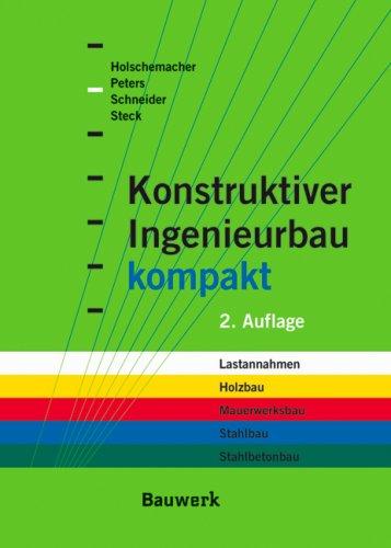 Konstruktiver Ingenieurbau kompakt: Formelsammlung und Bemessungshilfen: Lastannahmen,