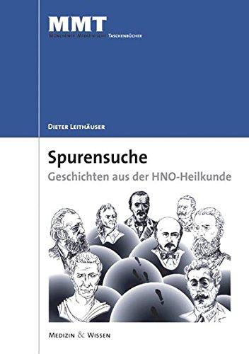 9783899351804: Spurensuche - Historisches aus der HNO-Heilkunde (German Edition)