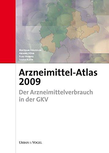 Arzneimittel-Atlas 2009: Der Arzneimittelverbrauch in der GKV - Häussler, Bertram, Ariane Höer Elke Hempel u. a.