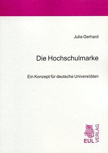 9783899362701: Die Hochschulmarke: Ein Konzept f�r deutsche Universit�ten