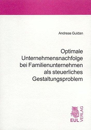 9783899362992: Optimale Unternehmensnachfolge bei Familienunternehmen als steuerliches Gestaltungsproblem (Livre en allemand)