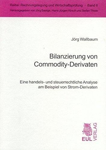 Bilanzierung von Commodity-Derivaten: Jörg Wallbaum