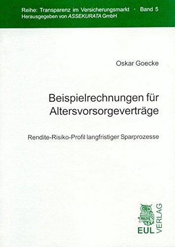 Beispielrechnungen für Altersvorsorgeverträge: Oskar Goecke