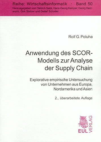 9783899365092: Anwendung des SCOR-Modells zur Analyse der Supply Chain: Explorative empirische Untersuchung von Unternehmen aus Europa, Nordamerika und Asien