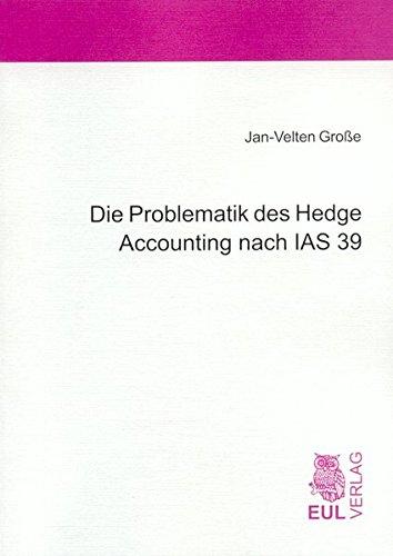 Die Problematik des Hedge Accounting nach IAS: Jan-Velten, Große: