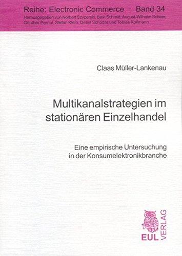 9783899365757: Multikanalstrategien im stationären Einzelhandel: Eine empirische Untersuchung in der Konsumelektronikbranche