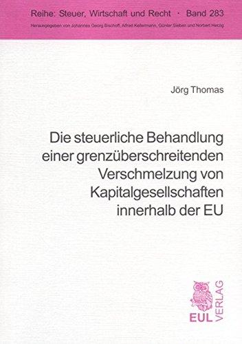 9783899366396: Die steuerliche Behandlung einer grenz�berschreitenden Verschmelzung von Kapitalgesellschaften innerhalb der EU