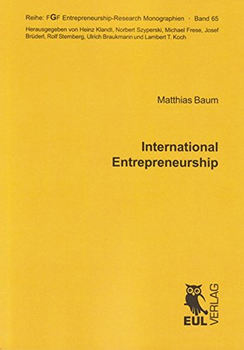 9783899367522: International Entrepreneurship: Determinants of the Propensity to Internationalize and the Different Types of International New Ventures