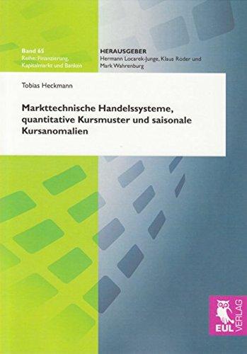Markttechnische Handelssysteme, quantitative Kursmuster und saisonale Kursanomalien: Heckmann ...