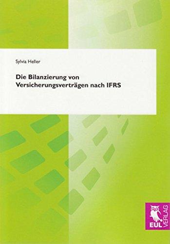 Die Bilanzierung von Versicherungsverträgen nach IFRS: Sylvia Heller