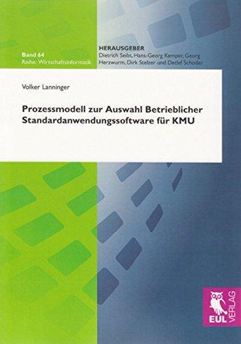 Prozessmodell zur Auswahl Betrieblicher Standardanwendungssoftware für KMU: Volker Lanninger