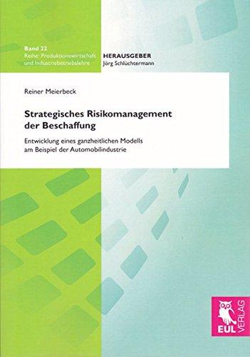 9783899369779: Strategisches Risikomanagement der Beschaffung: Entwicklung eines ganzheitlichen Modells am Beispiel der Automobilindustrie