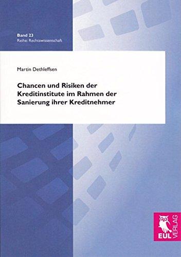 Chancen und Risiken der Kreditinstitute im Rahmen der Sanierung ihrer Kreditnehmer - Martin Dethleffsen