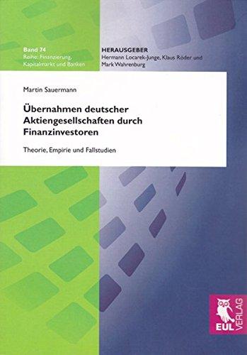 9783899369977: Übernahmen deutscher Aktiengesellschaften durch Finanzinvestoren: Theorie, Empirie und Fallstudien
