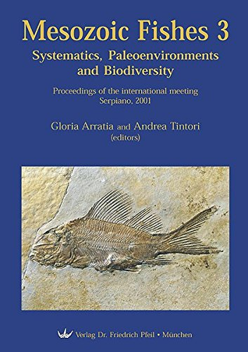 Mesozoic Fishes 3 - Systematics, Paleoenvironments and Biodiversity: Gloria Arratia
