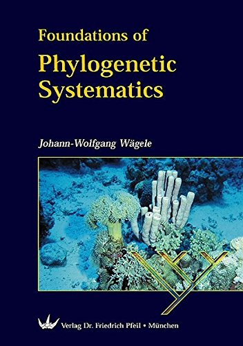 Foundations of Phylogenetic Systematics: Johann-Wolfgang Wägele