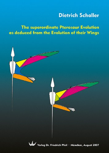 9783899370836: The superordinate Pterosaur Evolution as deduced from the Evolution of their Wings