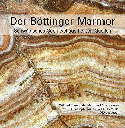 9783899371680: Der Böttinger Marmor: Schwäbisches Geojuwel aus heißen Quellen