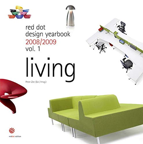 Red dot design yearbook 2008/2009. Vol. 1: Living.