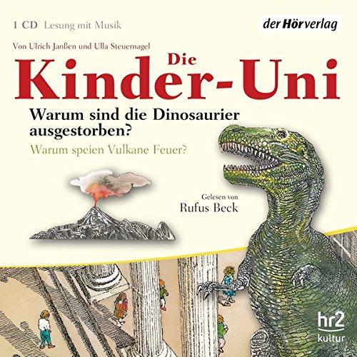 9783899403091: Die Kinder-Uni. Warum sind die Dinosaurier ausgestorben? CD: Warum speien Vulkane Feuer?