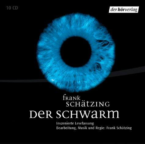 Der Schwarm, 10 Audio-CDs: Schätzing, Frank, Wesselburg,