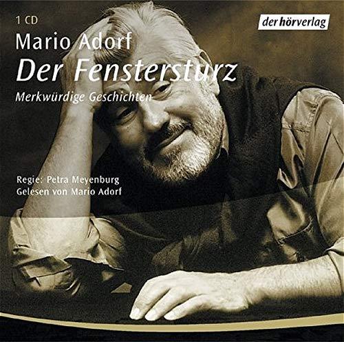 Der Fenstersturz. CD. . Merkwürdige Geschichten: Adorf, Mario, Meyenburg,