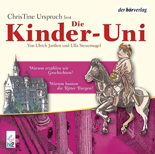 """Die Kinder-Uni 3. Warum bauten Ritter Burgen? / Warum erz""""hlen wir Geschichten? CD (_AV): ..."""