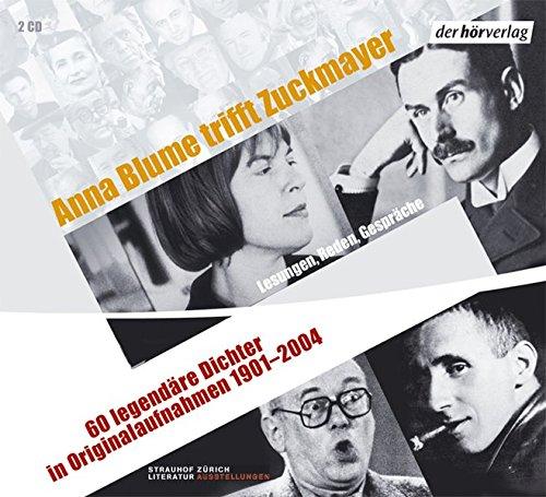 9783899407327: Anna Blume trifft Zuckmayer. 2 CDs: 60 legendäre Dichter in Originalaufnahmen 1901-2004