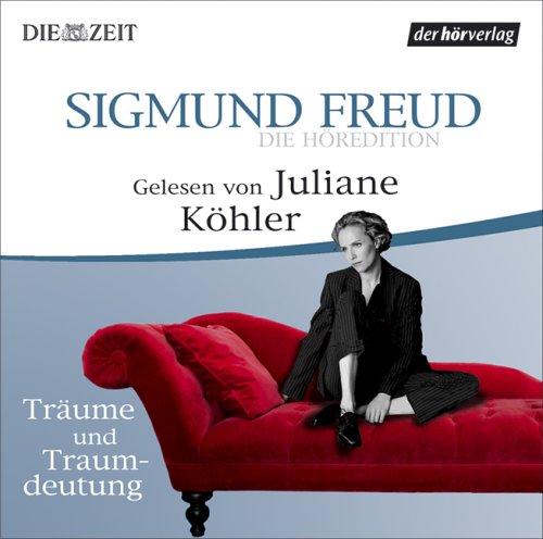 Die Höredition. Träume und Traumdeutung - Freud, Sigmund, Köhler, Juliane