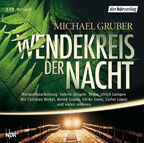 9783899409529: Wendekreis der Nacht; H�rspiel mit Ulrike Grote, Carlos Lopez, Christian Berkel u a, 2 CDs ; Bearb. v. Valerie Stiegele; Deutsch; Audio-CD; ca. 148 Min.,