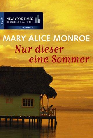 Nur dieser eine Sommer. (3899411250) by Mary Alice Monroe