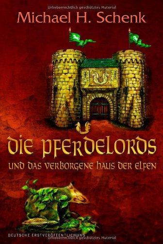 9783899414028: Die Pferdelords und das verborgene Haus der Elfen