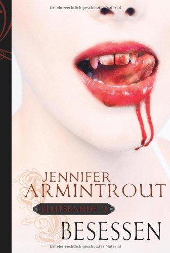Blutsbande 2: Besessen (9783899415056) by Armintrout, Jennifer