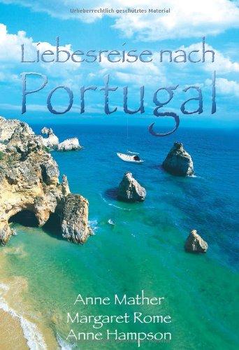 9783899415957: Liebesreise nach Portugal: Verwirrspiel in Lissabon / Ein portugiesisches Märchen / Unser Sommer in Portugal