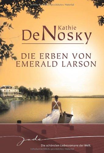 9783899418255: Die Erben von Emerald Larson: Erst heiß - dann kalt?/Küsse sind süßer als Rache/Über Nacht kam die Liebe